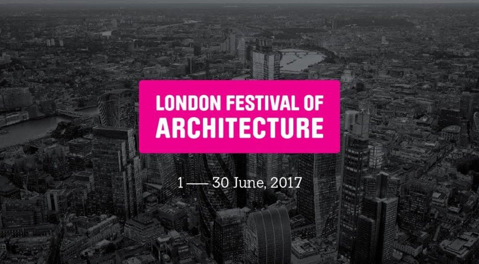 London Festival of Architecture 2017