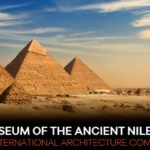 Arquideas announces the Museum of the Ancient Nile (MoAN) Egypt design competition