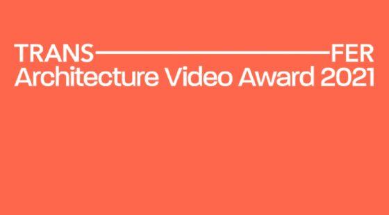TRANSFER Architecture Video Award